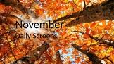 Daily Screens for November