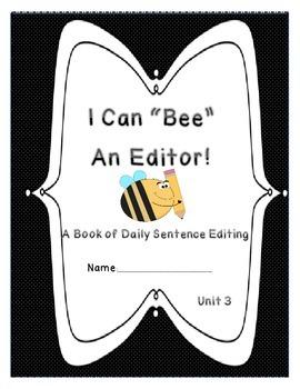 Daily Sentence Edit Book-  First Grade Journeys Unit 3: Bee an Editor!