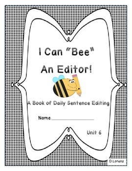 Daily Sentence Edit Book: First Grade Journeys Unit 6: Bee an Editor!