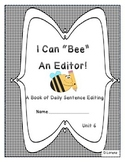 Daily Sentence Edit Book: First Grade Journeys Unit 6: Bee