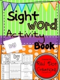 """Daily Sight Word Activity Book """"by"""""""