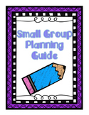 Daily Small Group Planning Guide