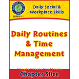 Daily Social & Workplace Skills: Daily Routines & Time Management Gr. 6-12