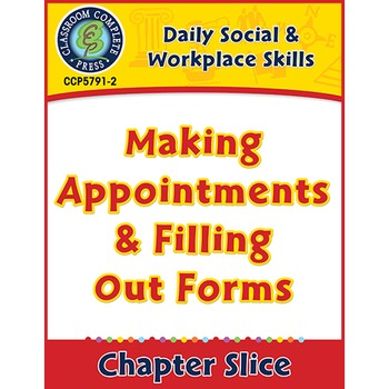 Daily Social & Workplace Skills: Making Appointments & Filling Out Forms Gr.6-12