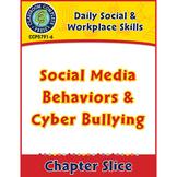 Daily Social & Workplace Skills: Social Media Behaviors & Cyber Bullying Gr.6-12