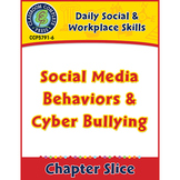 Daily Social & Workplace Skills: Social Media Behaviors & Cyber Bullying Gr.6-12