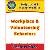 Daily Social & Workplace Skills: Workplace & Volunteering Behaviors Gr. 6-12