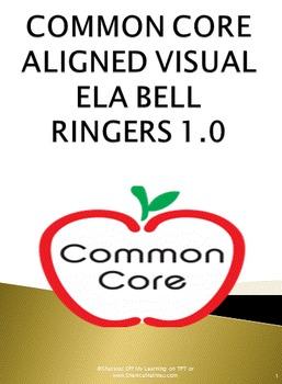 COMMON CORE ALIGNED ELA BELL RINGERS 1.0