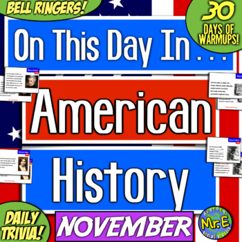 Daily Warmups & Bell Ringers for American History! On This Day in NOVEMBER!