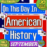 Daily Warmups & Bell Ringers for American History! On This Day in SEPTEMBER!