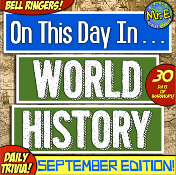 Daily Warmups & Bell Ringers for World History! On This Day History: SEPTEMBER!