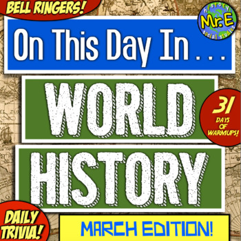 Daily Warmups & Bell Ringers for World History! On This Day in History: MARCH!