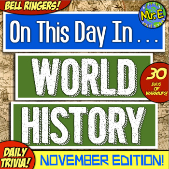 Daily Warmups & Bell Ringers for World History! On This Day in History: NOVEMBER