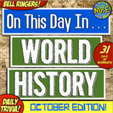 Daily Warmups & Bell Ringers for World History! On This Day in History: OCTOBER!