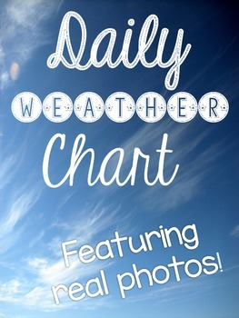 Daily Weather Chart- Featuring Real Photos!