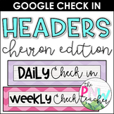Daily & Weekly Check In Headers for Google Forms [Chevron