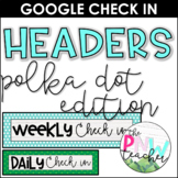 Daily & Weekly Check In Headers for Google Forms [Polka Do