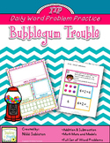 Daily Word Problem Practice:  Bubblegum Trouble