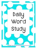 Daily Word Study:  Roots, Prefixes, & Suffixes--All Grades!