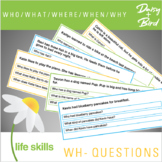 Wh- Questions  Who/What/Where/When/Why/How