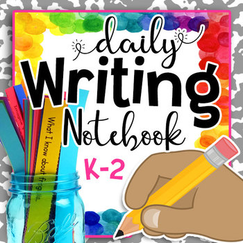 Daily Writing Notebook: 144 Story Starters & Writing Prompts for K-2