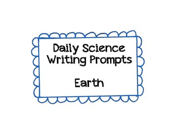 Daily Writing Prompts for the 5th grade Science Classroom - EARTH Science