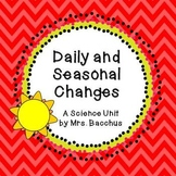 Daily and Seasonal Changes - A Science Unit with Lesson Ideas and Assessments