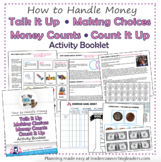 Talk it Up Making Choices Money Counts & Count It Up Activity Booklet