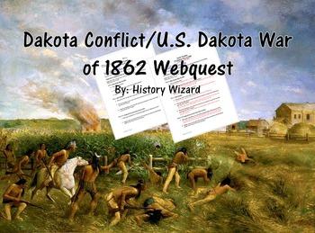 Dakota Conflict/U.S. Dakota War of 1862 Webquest (Minnesota History)