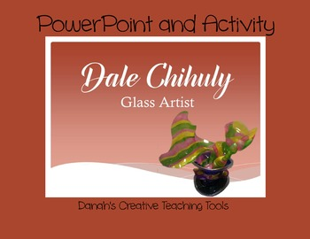 Dale Chihuly PowerPoint and Activity