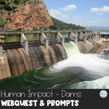 Dam Effects Webquest - Human Impact on the Environment