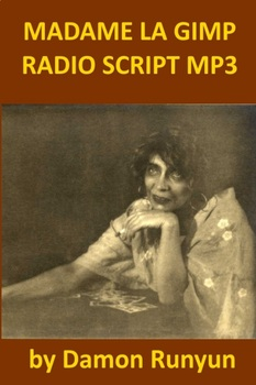 Damon Runyon - Madame La Gimp Readers Theater and Mp3