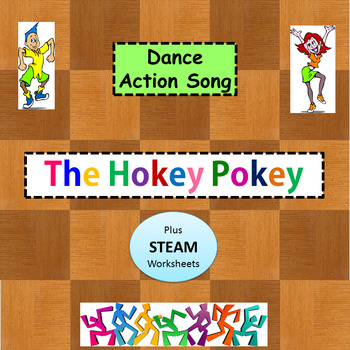 """Dance / Action Song """"The Hokey Pokey"""" plus STEAM Worksheets"""