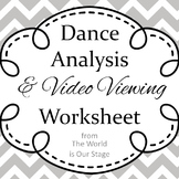 Dance Analysis and Video Viewing Guide Writing Assignment Worksheet