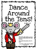 Dance Around the Tens! Making teen numbers with groups of 10.