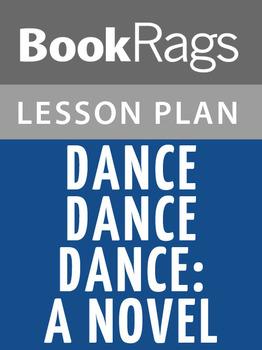 Dance Dance Dance: A Novel Lesson Plans