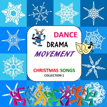 Dance, Drama and Movement: Christmas Songs, Collection 1