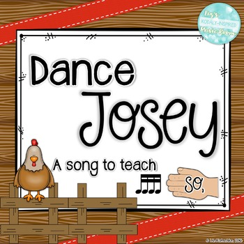 Dance Josey: A song to teach sixteenth notes and low so