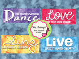 Dance, Love, Sing, Live Posters!