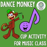 Dance Monkey Cup Rhythm Activity for Music Class