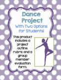 Dance Project: With two options for students to choose from!
