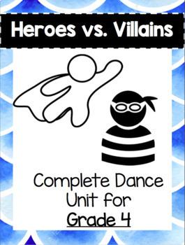 Grade 4- Dance Unit- Heroes VS. Villains
