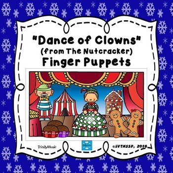 "Dance of the Clowns aka ""Mother Ginger"" (from The Nutcracker) Finger Puppets"