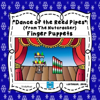 Dance of the Reed Pipes (from The Nutcracker) Finger Puppets