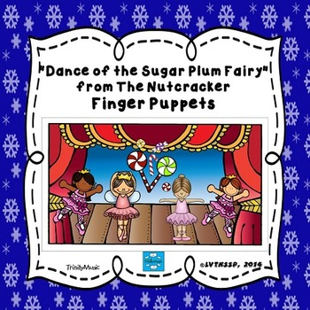 Dance of the Sugar Plum Fairy (from The Nutcracker) Finger Puppets