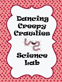 Dancing Creepy Crawlies Science Lab