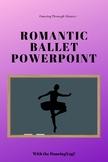 Dancing Through History: Romantic Ballet