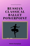 Dancing Through History: Russian Classical Ballet Powerpoint
