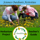 Dandelion: Herbarium Project and Teacher's Guide/ Science