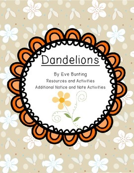 Notice and Note for Dandelions By Eve Bunting & Word Work, Vocab, Comprehension